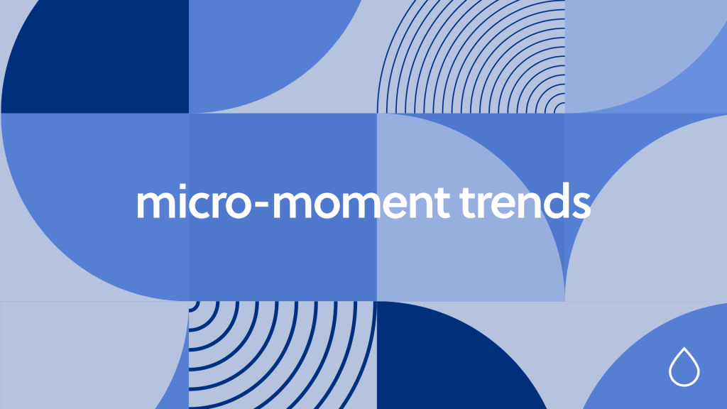 micro-moment trends
