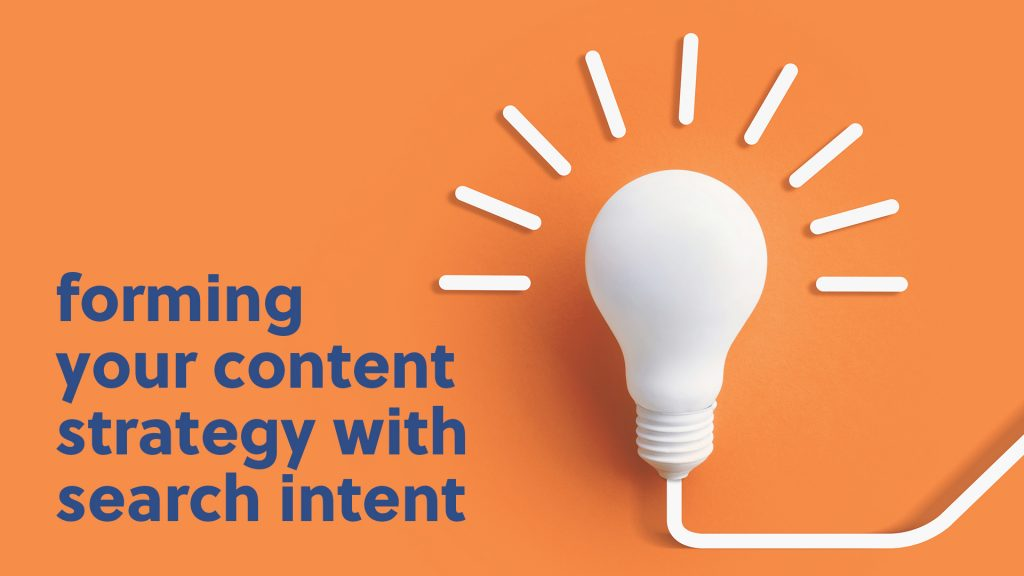 form content strategy with search intent