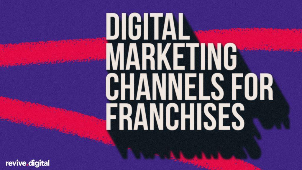 digital marketing channels for franchises