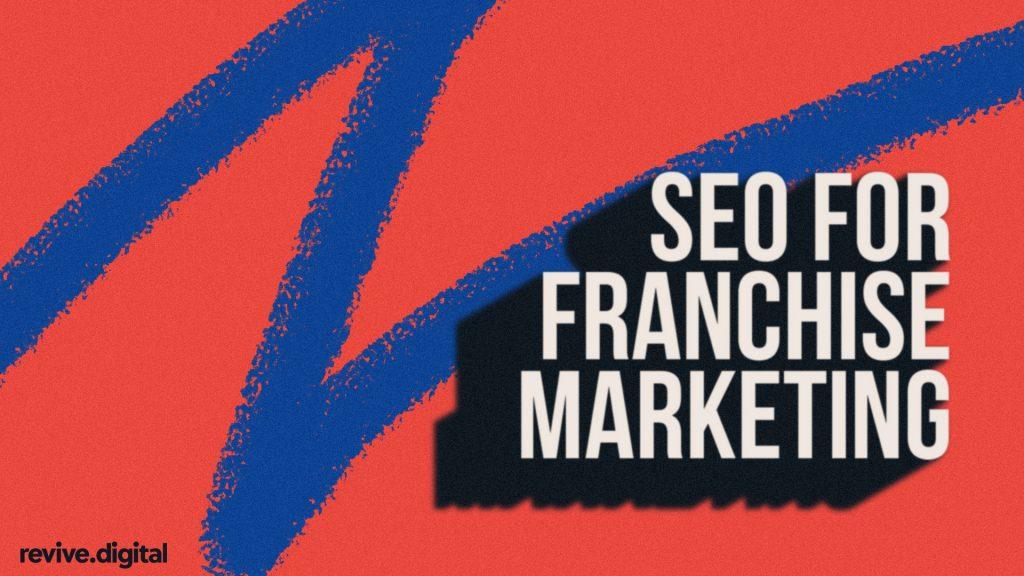 seo for franchise marketing