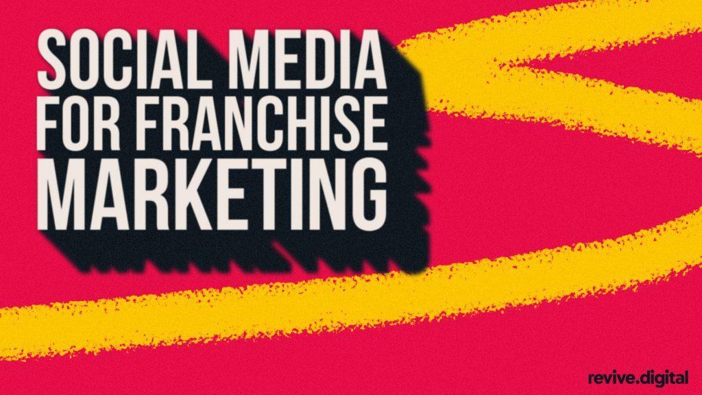 social media for franchise marketing