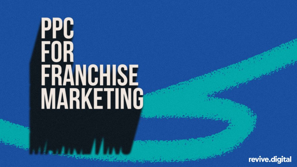 ppc for franchise marketing