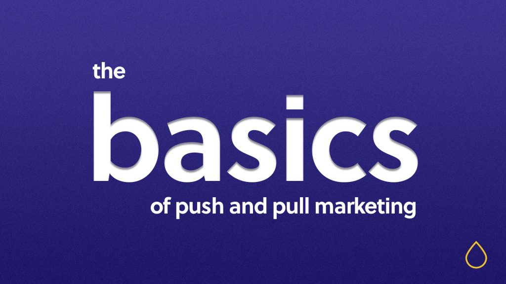 basics of push and pull marketing text in a blue background