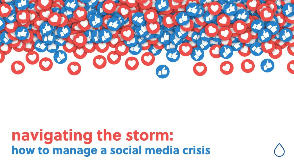 likes and heart buttons with a text navigating the storm: how to manage a social media crisis