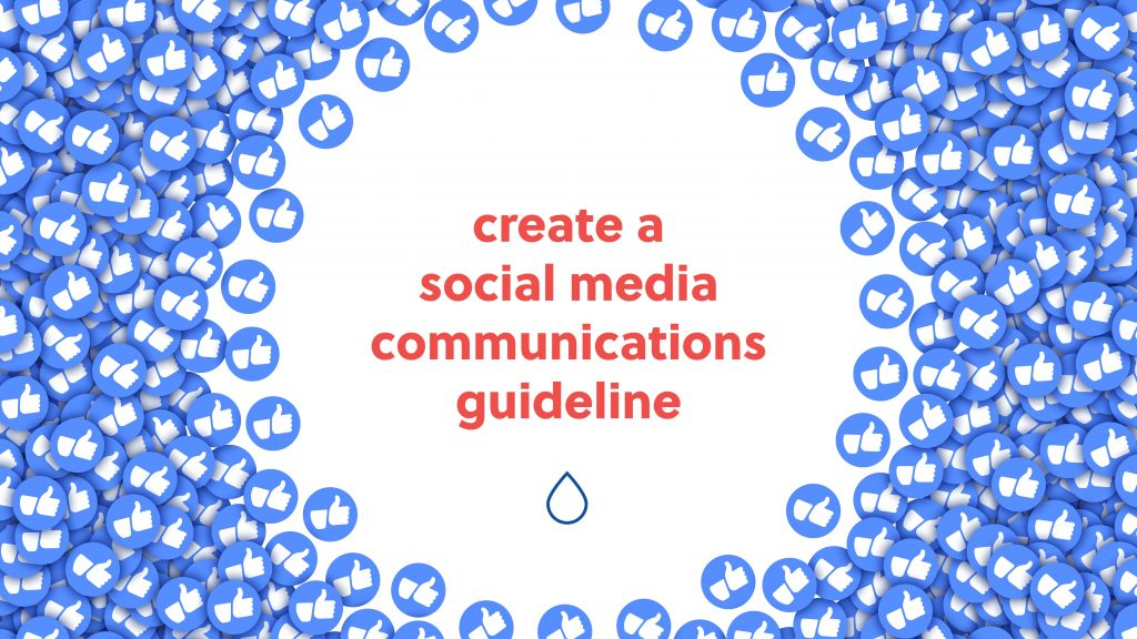 create a social media communications guideline